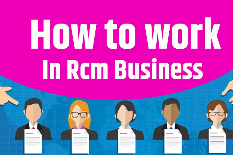 How to work rcm business